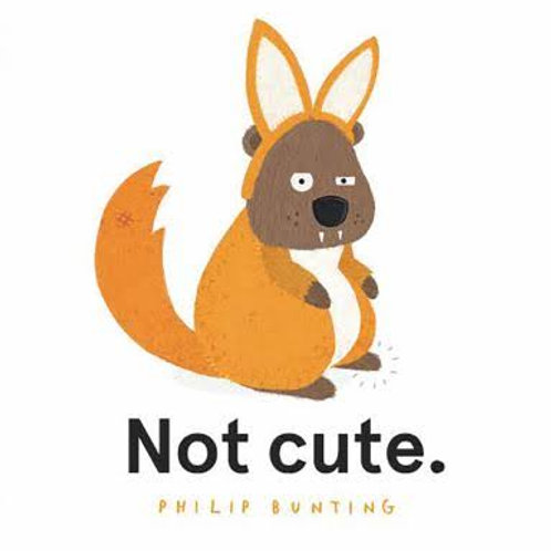 Not Cute by Philip Bunting