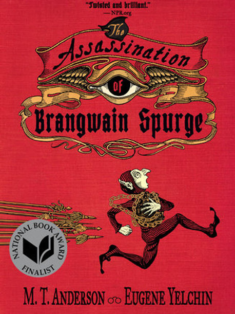 The Assassination of Brangwain Spurge by Eugene Yelchin and Matthew Anderson