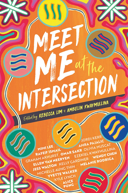 Meet Me at the Intersection edited by Rebecca Lim and Ambelin Kwaymullina