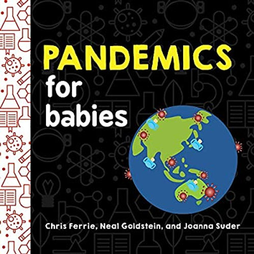 Pandemics for Babies by Chris Ferrie