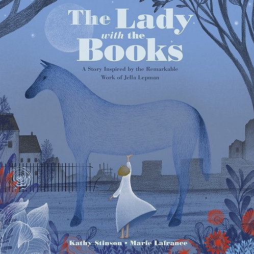 The Lady with the Books by Kathy Stinson & Marie Lafrance