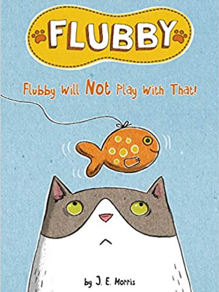Flubby #2: Flubby Will Not Play with That by Jennifer E. Morris