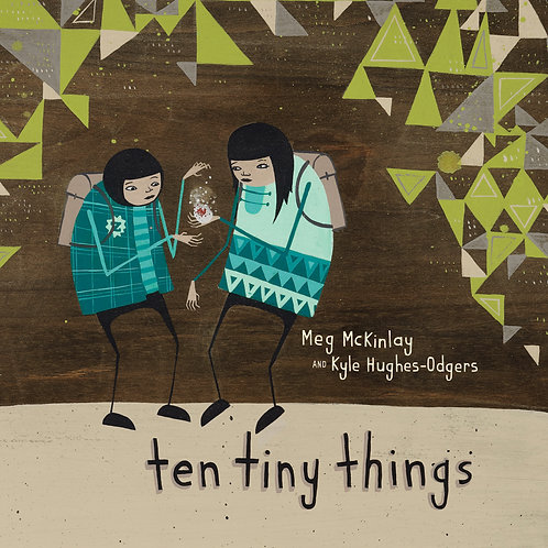 Ten Tiny Things by Meg McKinlay & Kyle Hughes-Odgers
