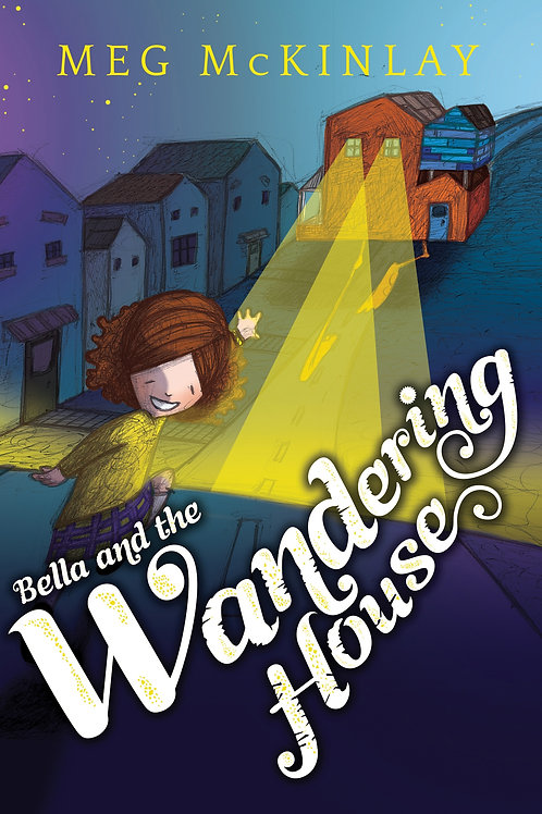 Bella and the Wandering House by Meg McKinlay