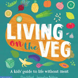 Living on the Veg by  Clive Gifford & Jacqueline Meldrum