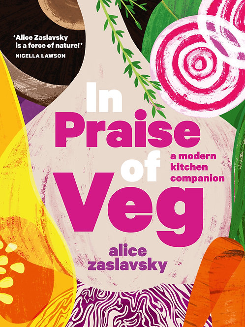 In Praise of Veg by Alice Zaslavsky