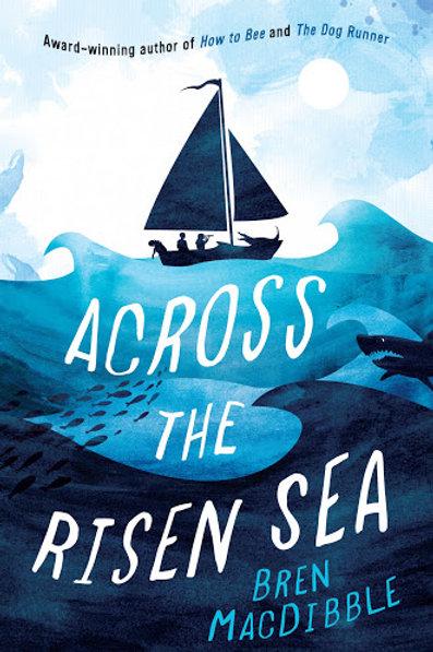 Across the Risen Sea by Bren MacDibble