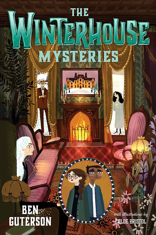The Winterhouse Mysteries, Book 3, by Ben Guterson