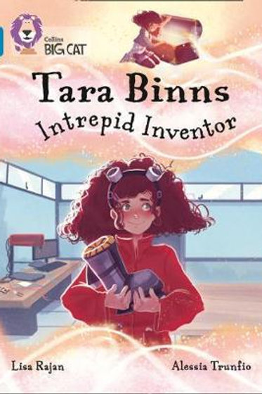 Tara Binns: Intrepid Inventor by Lisa Rajan