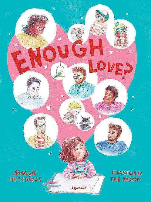 Enough Love? by Maggie Hutchings & Evie Barrow