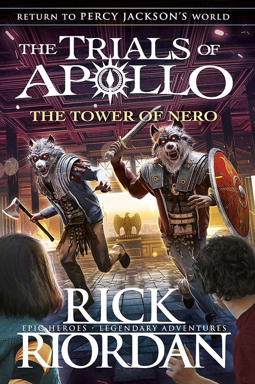 The Tower of Nero: The Trials of Apollo Book 5 by Rick Riordan
