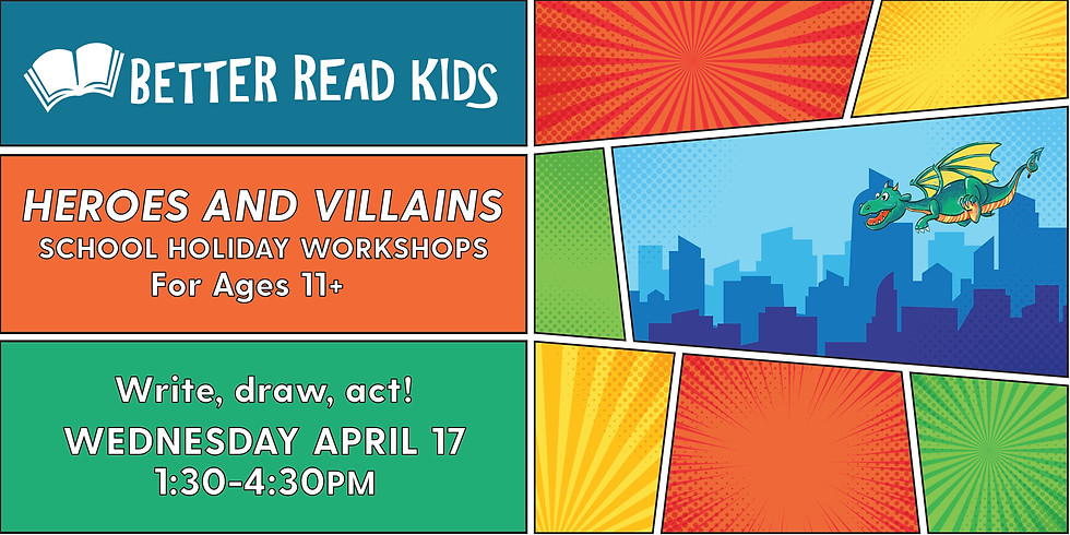 Heroes and Villains Workshop: Ages 11+