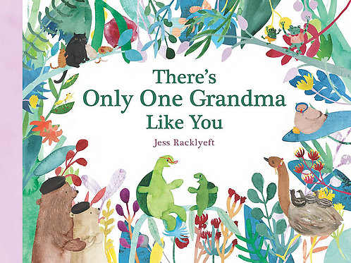 There's Only One Grandma Like You by Jess Racklyeft