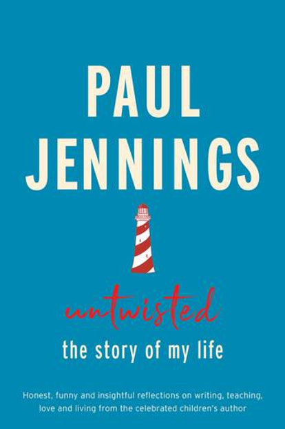 Untwisted: The Story of My Life Paul Jennings