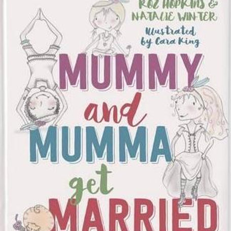 Mummy and Mumma Get Married by Roz Hopkins and Natalie Winter