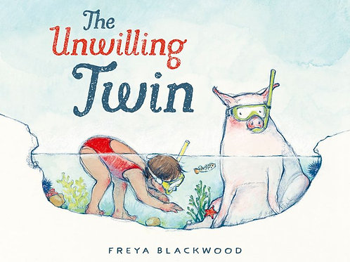 The Unwilling Twin by Freya Blackwood