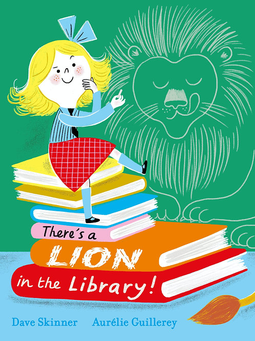 There's a Lion in the Library by Dave Skinner and Aurelie Guillerey
