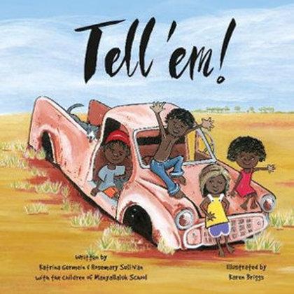 Tell 'em by Katrina Germein and Rosemary Sullivan