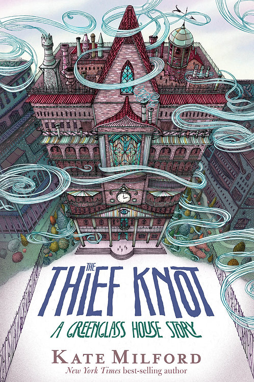 The Thief Knot: A Greenglass House Story by Kate Milford