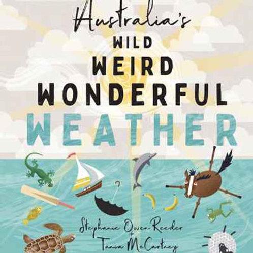 Australia's Wild Weird Wonderful Weather Stephanie Owen Reeder