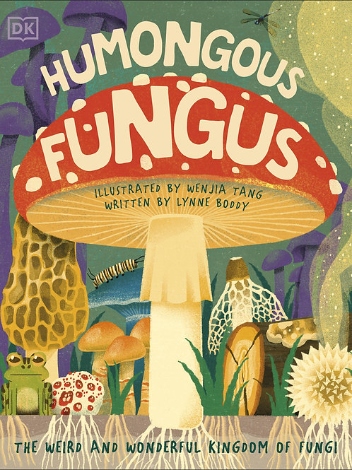 Humongous Fungus by Wenjia Tang & Lynne Boddy