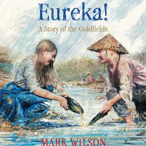 Eureka! A Story of the Goldfields by Mark Wilson