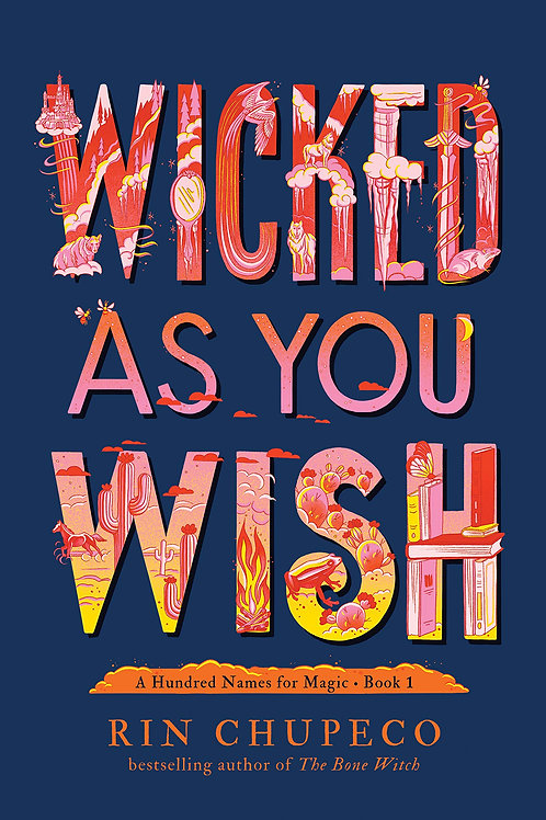 Wicked As You Wish (A Hundred Names for Magic Book 1) by Rin Chupeco