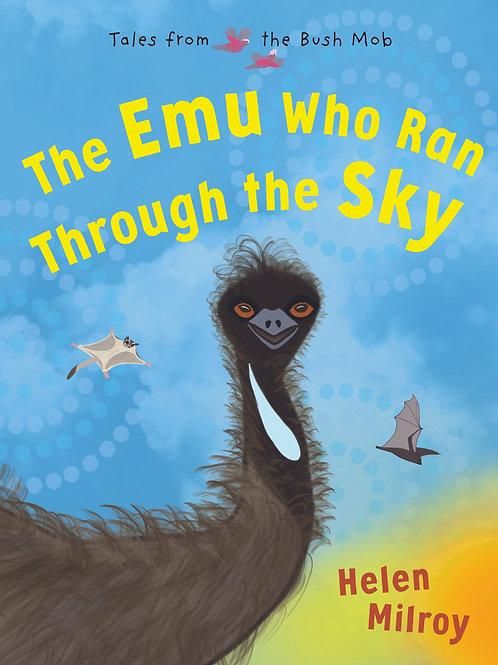 The Emu Who Ran Through the Sky Helen Milroy