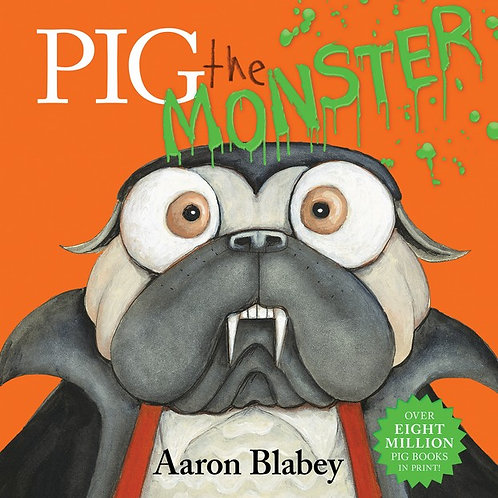 Pig the Monster by Aaron Blabey