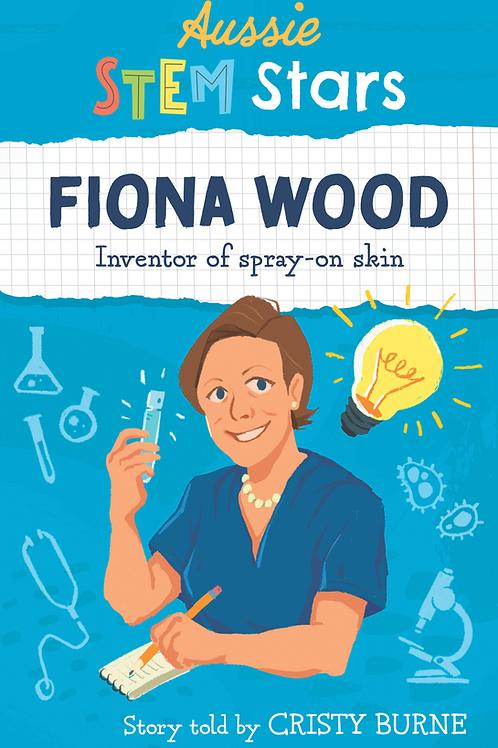 Aussie STEM Stars: Fiona Wood by Cristy Burne