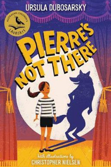 Pierre's Not There Ursula Dubosarsky