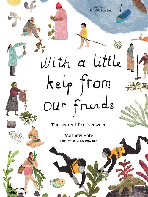 With A Little Kelp From Our Friends by Mathew Bate & Liz Rowland