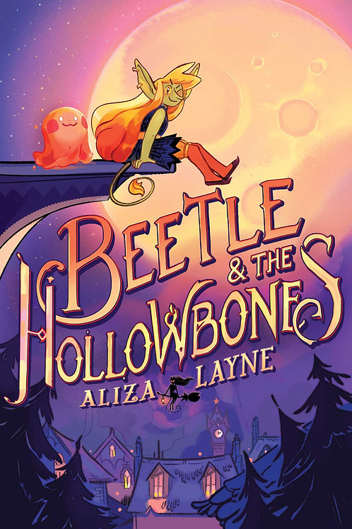 Beetle & the Hollowbones by Aliza Layne
