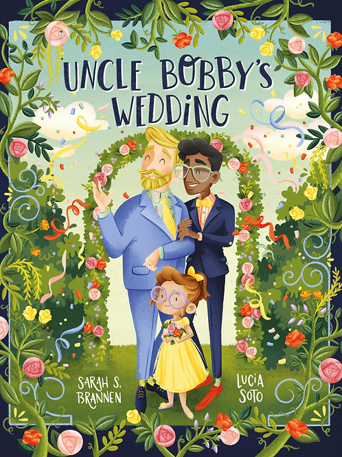 Uncle Bobby's Wedding by Sarah Brannen & Lucia Soto