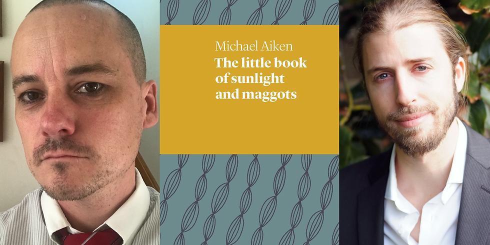 Michael Aiken - The Little Book of Sunlight & Maggots - Book Launch