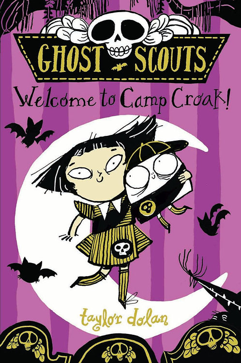 Ghost Scouts: Welcome to Camp Croak! by Taylor Dolan