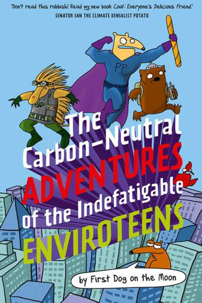 The Carbon-Neutral Adventures of the Indefatigable Enviroteens by Andrew Marlton