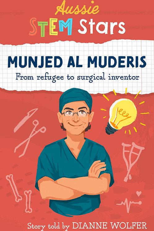 Aussie STEM Stars: Munjed Al Muderis by Dianne Wolfer