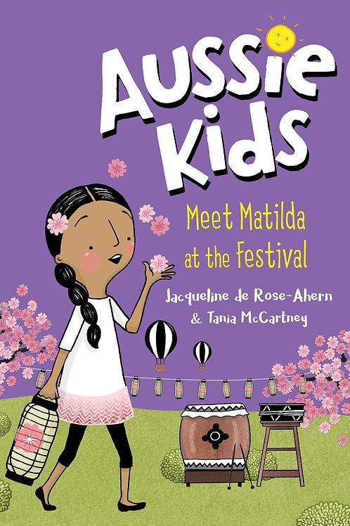 Aussie Kids: Meet Matilda at the Festival by Jacqueline de Rose-Ahern