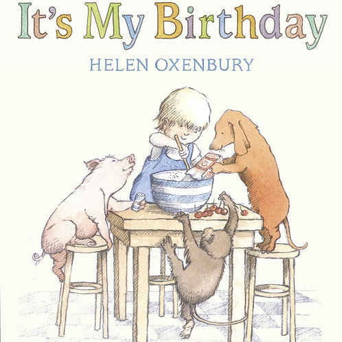 It's My Birthday by Helen Oxenburg