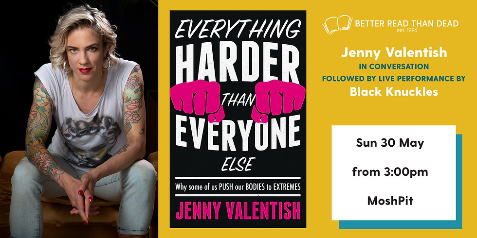 Jenny Valentish - Everything Harder Than Everyone Else - Why some of us push our bodies to extremes