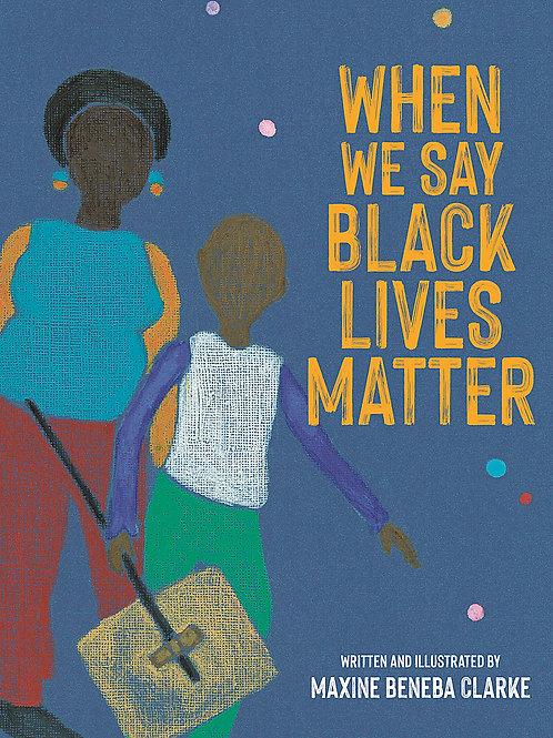When We Say Black Lives Matter Maxine Beneba Clarke