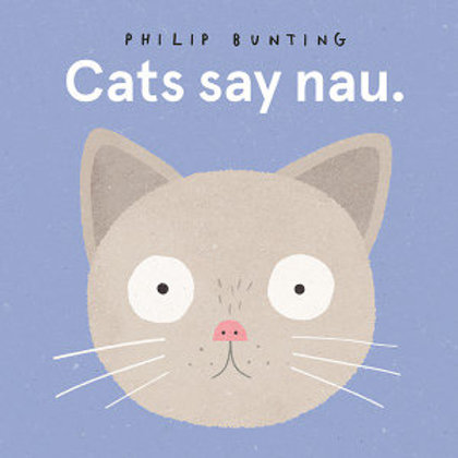 Cats say nau. by Phillip Bunting