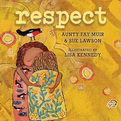 Respect by Fay Stewart-Muir, Sue Lawson and Lisa Kennedy (illus)