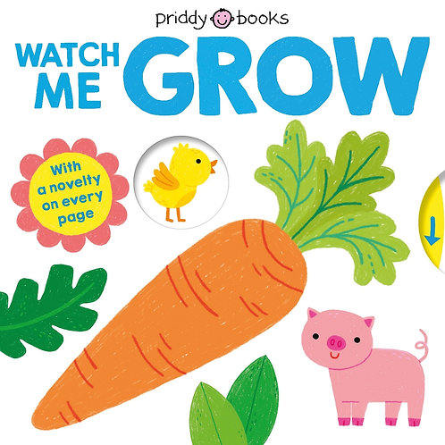 Watch Me Grow by Priddy Books
