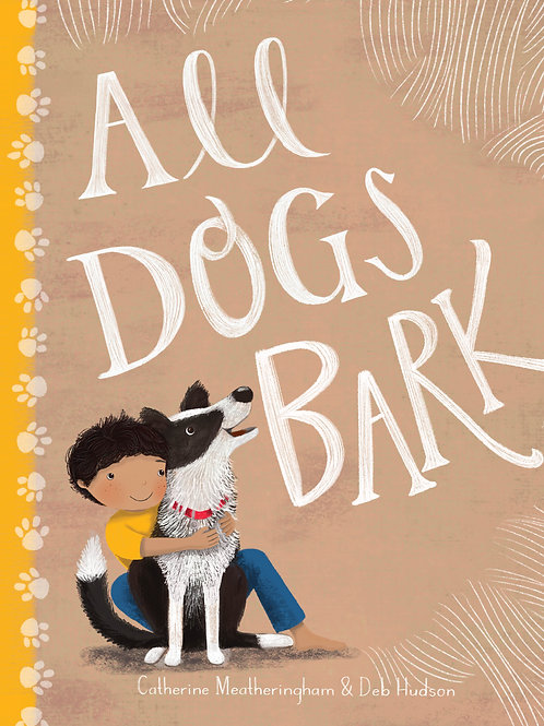 All Dogs Bark by Catherine Meatheringham and Deb Hudson