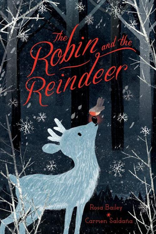 The Robin and the Reindeer by Rosa Bailey and Carmen Saldana