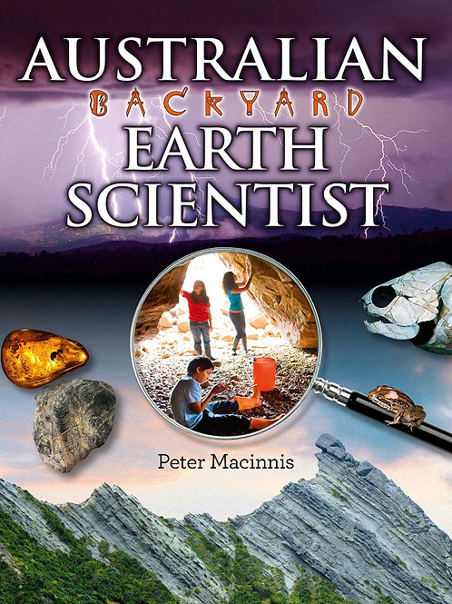Australian Backyard Earth Scientist by Peter Macinnis