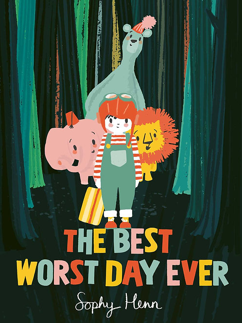 The Best Worst Day Ever by Sophy Henn