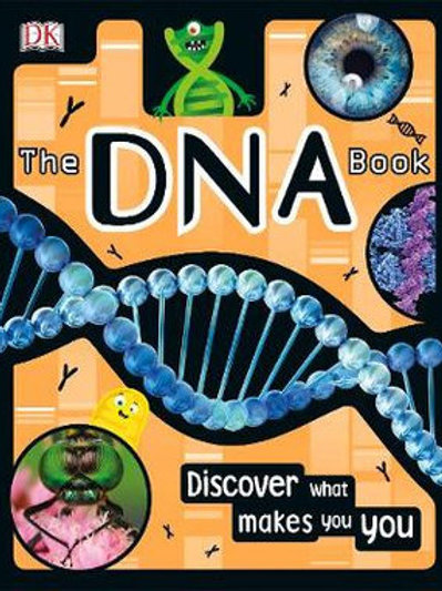 The DNA Book: Discover what Makes You You by Alison Woollard